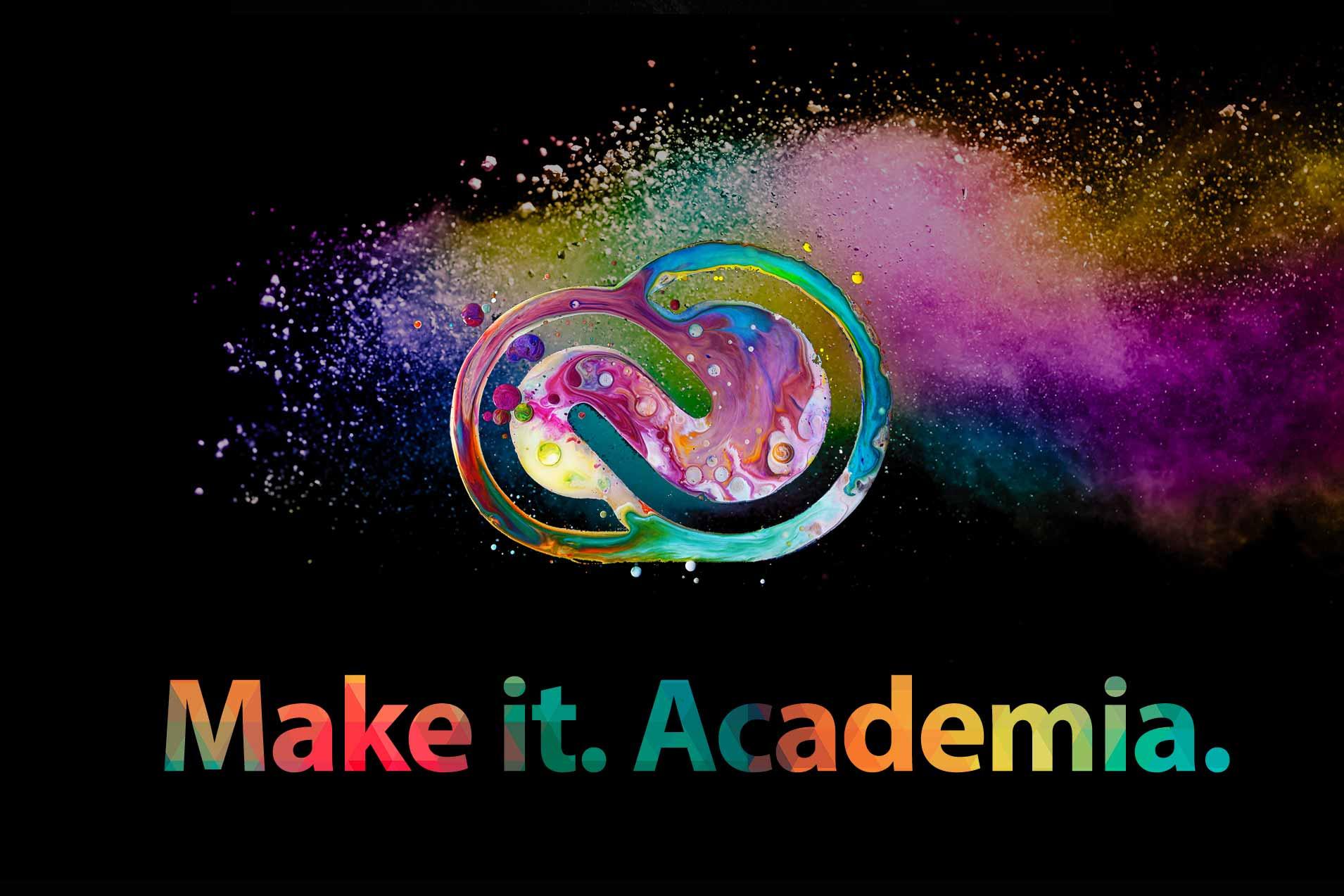 Make it. Academia.